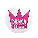 """Drama Club Queen - 3.5"""" Button"""
