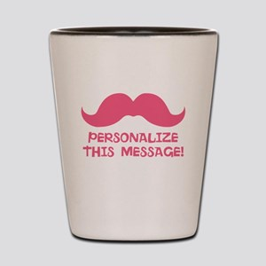 PERSONALIZED Pink Mustache Shot Glass