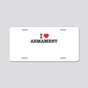 I Love ARMAMENT Aluminum License Plate