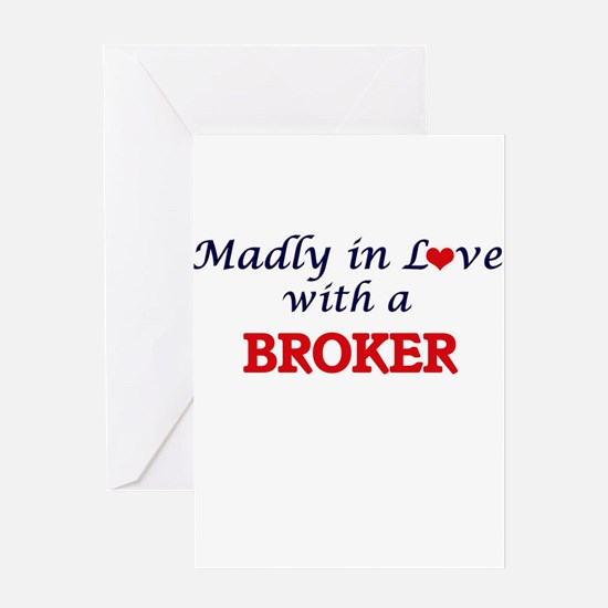 Madly in love with a Broker Greeting Cards