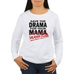 Save The Drama - Women's Long Sleeve T-Shirt