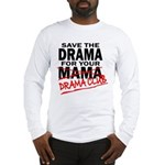 Save The Drama - Men's Long Sleeve T-Shirt