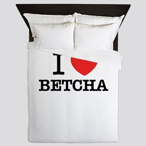 I Love BETCHA Queen Duvet