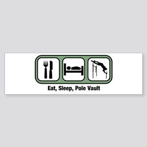 Eat, Sleep, Pole Vault Bumper Sticker