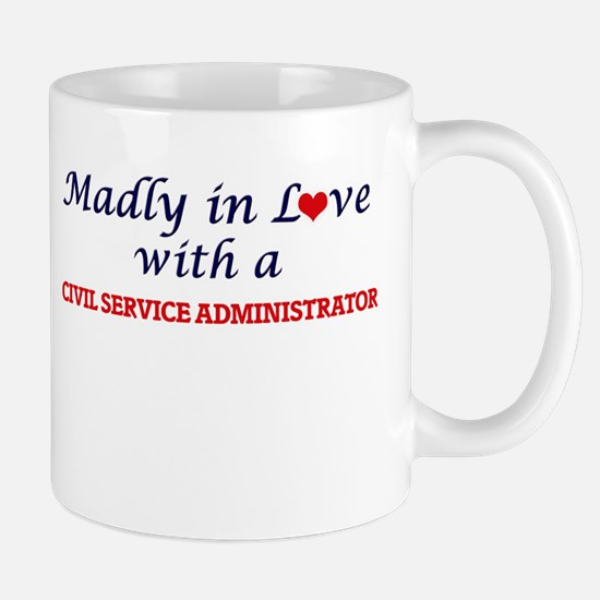 Madly in love with a Civil Service Administra Mugs
