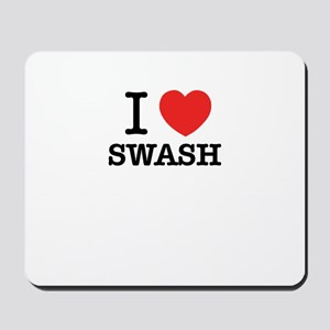 I Love SWASH Mousepad