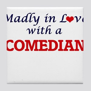 Madly in love with a Comedian Tile Coaster