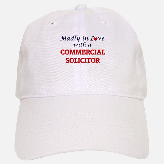 Madly in love with a Commercial Solicitor Baseball Baseball Cap