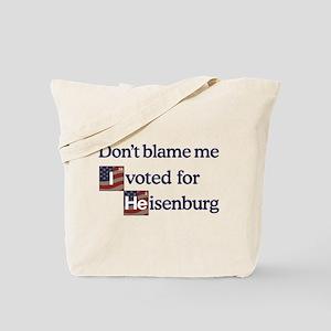 Don't Blame me I Voted Heisenberg Tote Bag