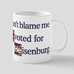 Don't Blame me I Voted Heisenberg Mug