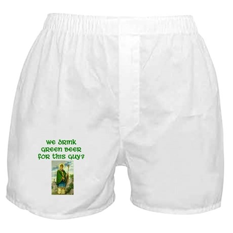 We drink green beer for this guy? Boxer Shorts