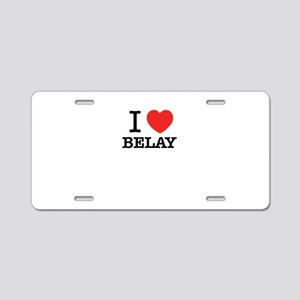 I Love BELAY Aluminum License Plate