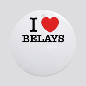 I Love BELAYS Round Ornament