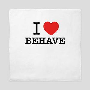 I Love BEHAVE Queen Duvet