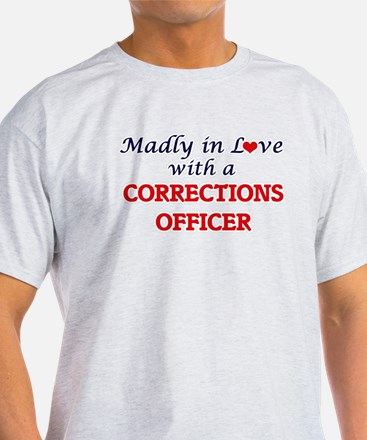 Madly in love with a Corrections Officer T-Shirt