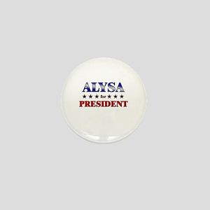 ALYSA for president Mini Button