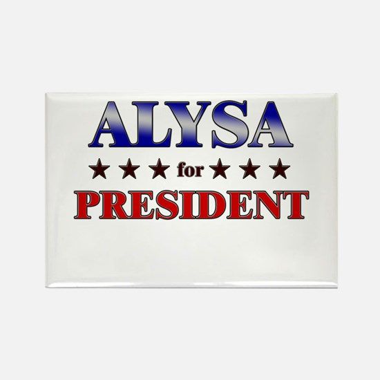 ALYSA for president Rectangle Magnet