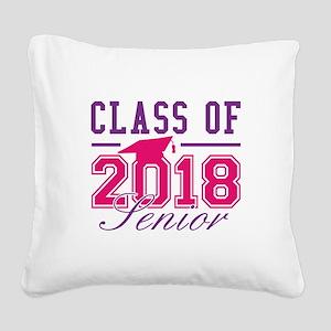 Class Of 2018 Senior Square Canvas Pillow