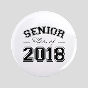 """Class Of 2018 Senior 3.5"""" Button"""