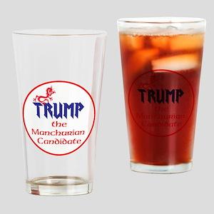 Trump, the Manchurian cadndidate Drinking Glass