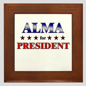 ALMA for president Framed Tile