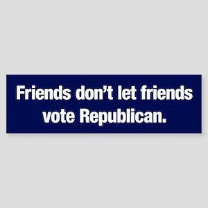Friends Don't Vote Gop (bumper) Bumper Sticker