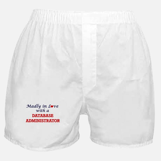 Madly in love with a Database Adminis Boxer Shorts