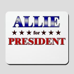 ALLIE for president Mousepad