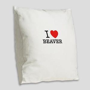 I Love BEAVER Burlap Throw Pillow