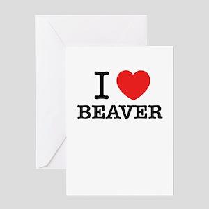 I Love BEAVER Greeting Cards