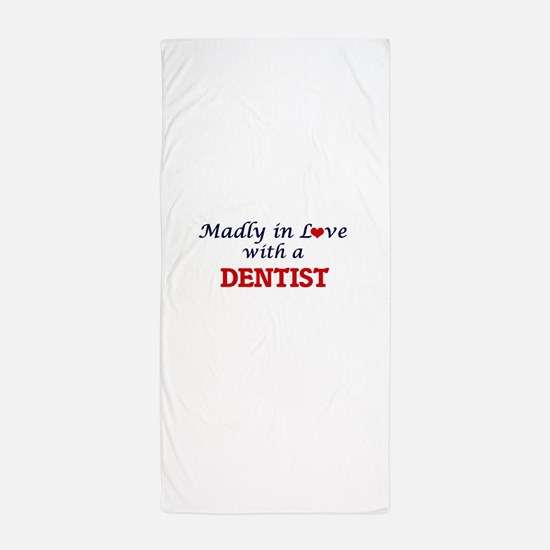 Madly in love with a Dentist Beach Towel