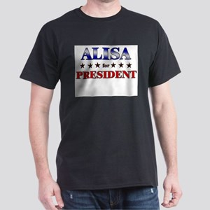 ALISA for president Dark T-Shirt