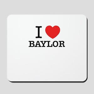 I Love BAYLOR Mousepad
