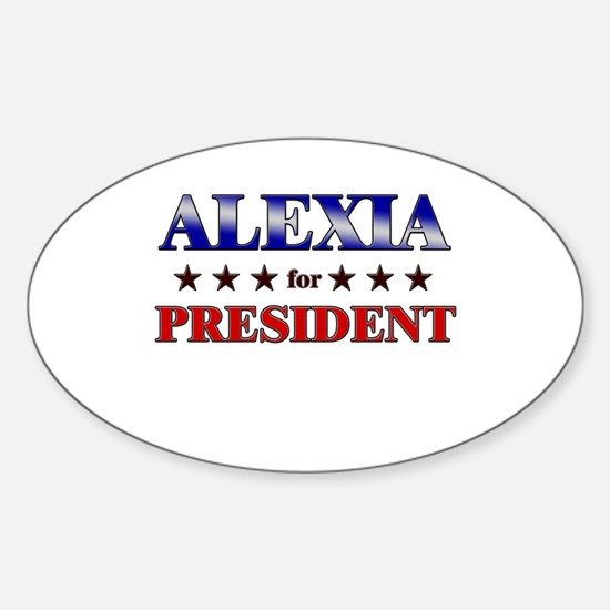 ALEXIA for president Oval Decal