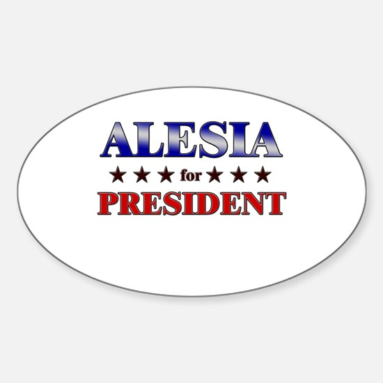 ALESIA for president Oval Decal