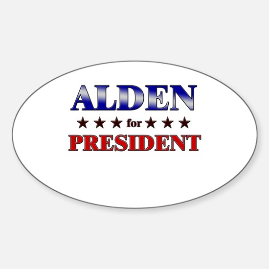 ALDEN for president Oval Decal