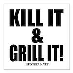 """Kill It & Grill It Square Car Magnet 3"""" X"""