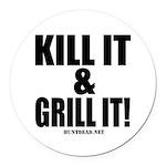 Kill It & Grill It Round Car Magnet