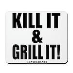 Kill It & Grill It Mousepad