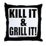 Kill It & Grill It Throw Pillow