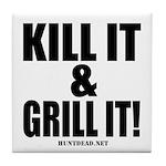 Kill It & Grill It Tile Coaster