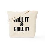 Kill It & Grill It Tote Bag