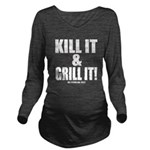 Kill It & Grill It Long Sleeve Maternity T-Shirt