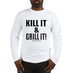 Kill It & Grill It Long Sleeve T-Shirt