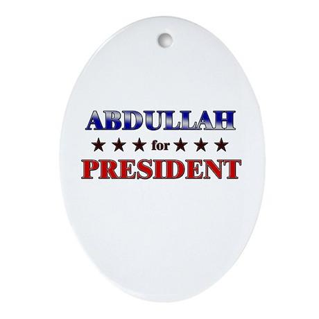 ABDULLAH for president Oval Ornament
