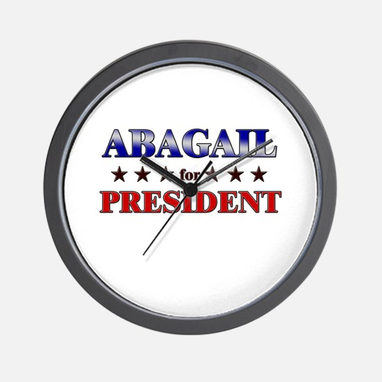 ABAGAIL for president Wall Clock