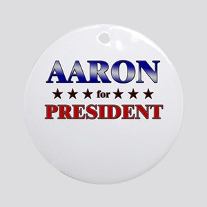 AARON for president Ornament (Round)