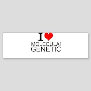 I Love Molecular Genetics Bumper Sticker