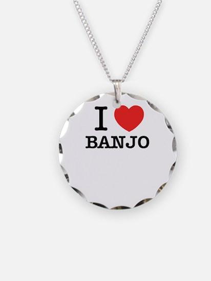 I Love BANJO Necklace