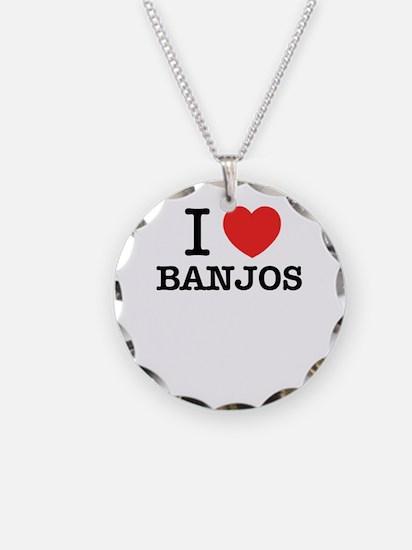 I Love BANJOS Necklace